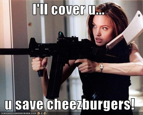 I'll cover u...  u save cheezburgers!