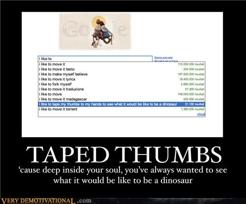 auto complete,dinosaurs,google,Pure Awesome,taped thumbs