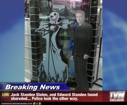 Breaking News - Jack Standee Stolen, and Edward Standee found shereded... Police look the other way.