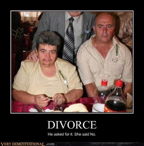 divorce,he asked for it,Sad,she said no,Terrifying