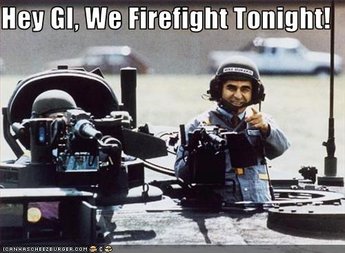Hey GI, We Firefight Tonight!