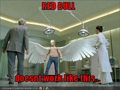 RED BULL  doesnt work like this...