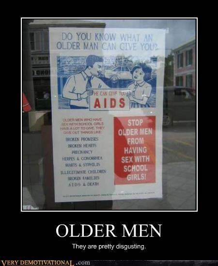 aids,broken dreams,broken hearts,demotivational,hilarious,Older Men,sex,Terrifying