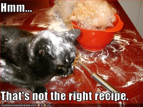 Hmm...  That's not the right recipe.