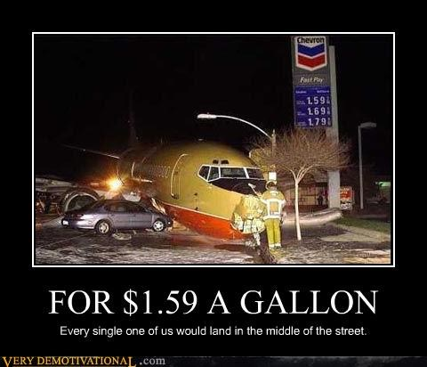 cheap gas,crash,demotivational,gas prices,hilarious,planes,Terrifying