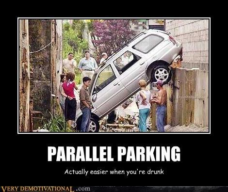 good idea,drunk,parallel parking
