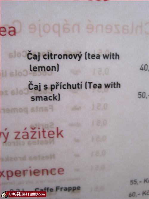 drink,g rated,menu,smack,tea