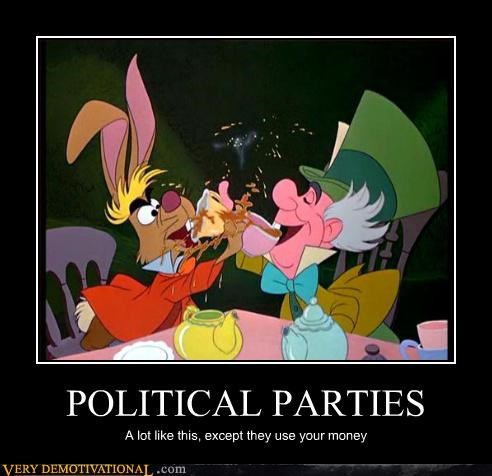 alice in wonderland,capitialism,democracy-doesnt-work-mexicans-do,demotivational,idiots,mad hatter,replubicrats