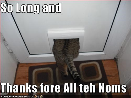 So Long and  Thanks fore All teh Noms