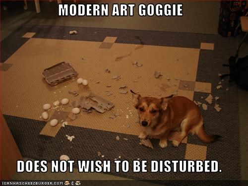 corgi,do not disturb,justification,mess,mixed breed,modern art,needs,quiet