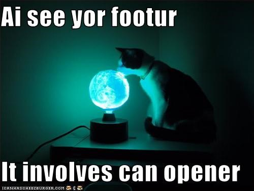 Ai see yor footur  It involves can opener