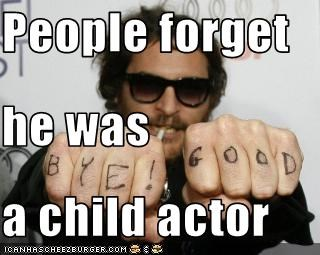 People forget he was a child actor