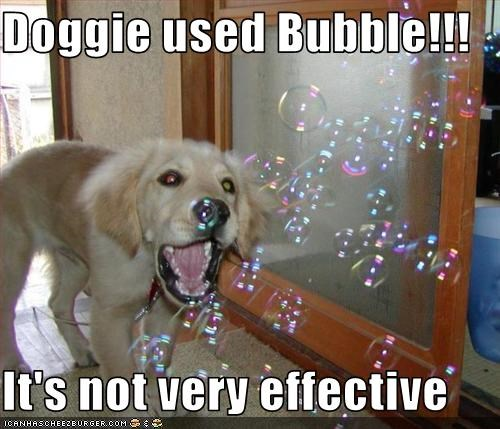 Doggie used Bubble!!!  It's not very effective