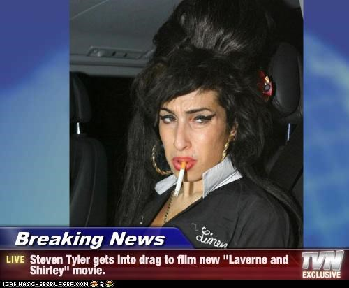 "Breaking News - Steven Tyler gets into drag to film new ""Laverne and Shirley"" movie."
