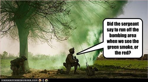 Did the sergeant say to run off the bombing area when we see the green smoke, or the red?