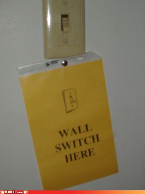 bad design,basic instructions,hardware,hopefully a joke,label,lazy,light switch,official sign,osha,paper signs,passive aggressive,Sad,sass,sign,signage,wasteful,wiseass