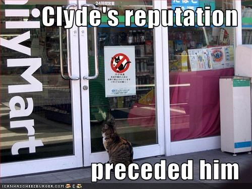 Clyde's reputation  preceded him