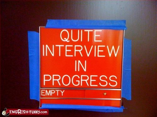 "That must be ""quite"" an interview."
