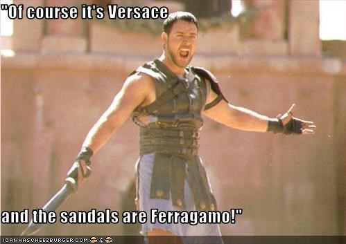 """Of course it's Versace  and the sandals are Ferragamo!"""