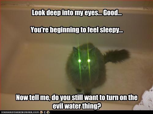 Look deep into my eyes... Good...   You're beginning to feel sleepy...