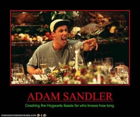 adam sandler,food,Harry Potter,Hogwarts,obnoxious,sci fi