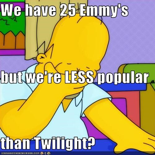 We have 25 Emmy's but we're LESS popular than Twilight?