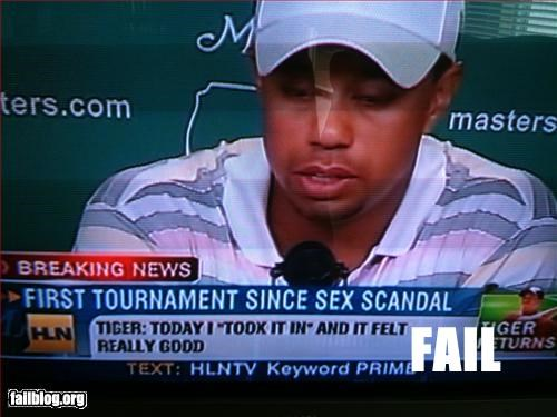 Tiger Woods Fail