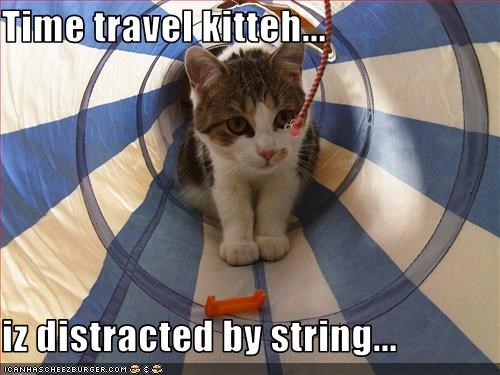 Time travel kitteh...  iz distracted by string...