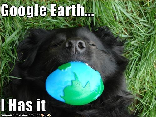 Google Earth...  I Has it