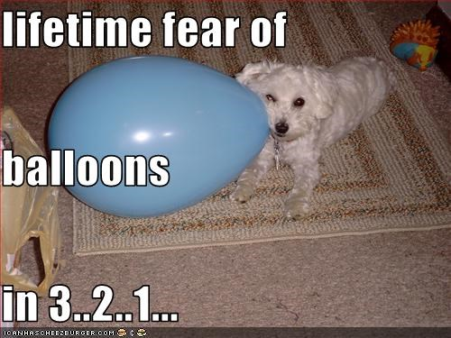 lifetime fear of  balloons in 3..2..1...