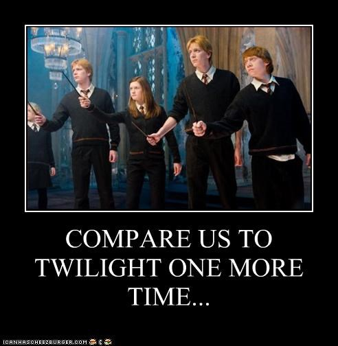 COMPARE US TO TWILIGHT ONE MORE TIME...