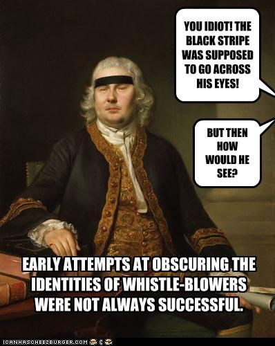 EARLY ATTEMPTS AT OBSCURING THE IDENTITIES OF WHISTLE-BLOWERS WERE NOT ALWAYS SUCCESSFUL.