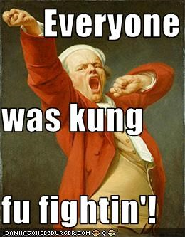 Everyone was kung fu fightin!