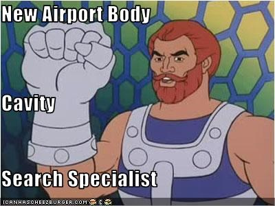 New Airport Body  Cavity Search Specialist