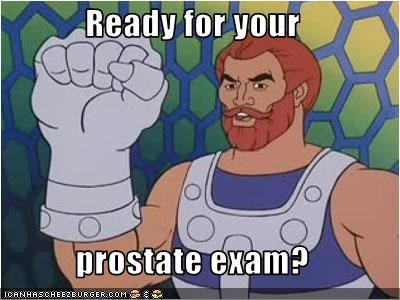 Ready for your  prostate exam?