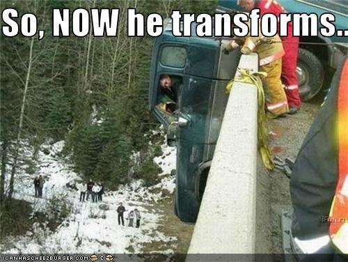 So, NOW he transforms...