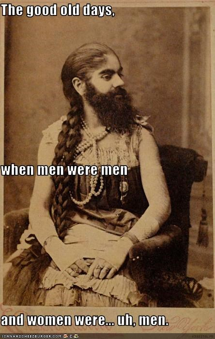 The good old days, when men were men and women were... uh, men.