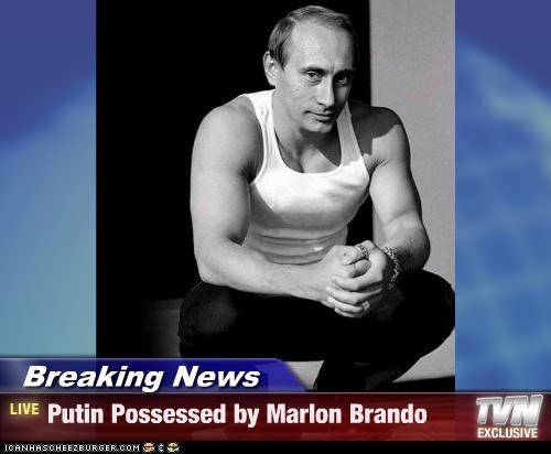 Breaking News - Putin Possessed by Marlon Brando
