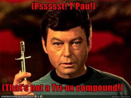(Pssssst! T'Pau!)  (That's not a Tri-ox compound!)