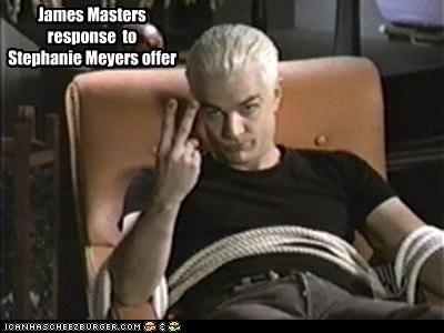 James Masters  response  to  Stephanie Meyers offer