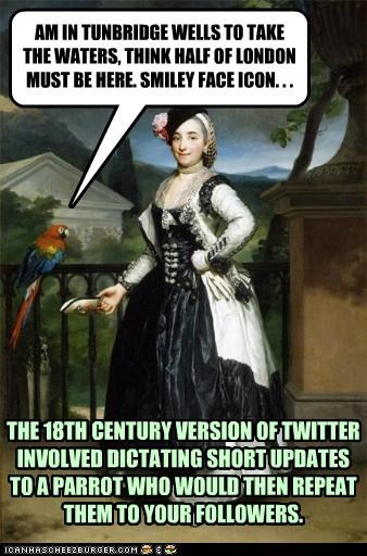 THE 18TH CENTURY VERSION OF TWITTER
