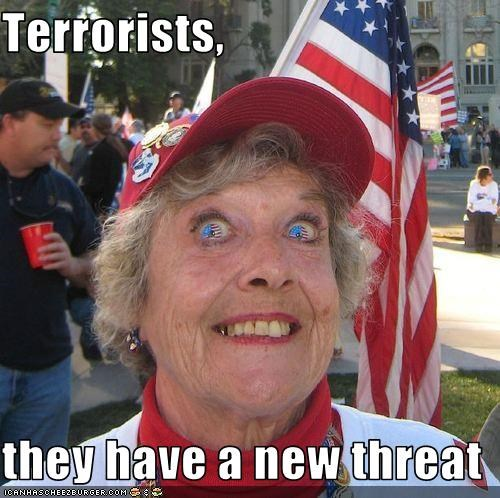 Terrorists,  they have a new threat