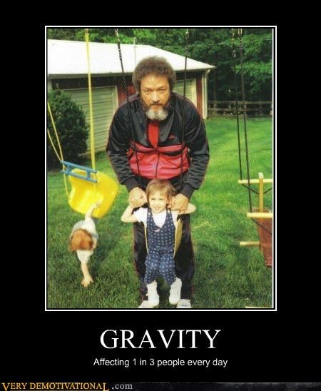 Isn't Gravity the Worst?