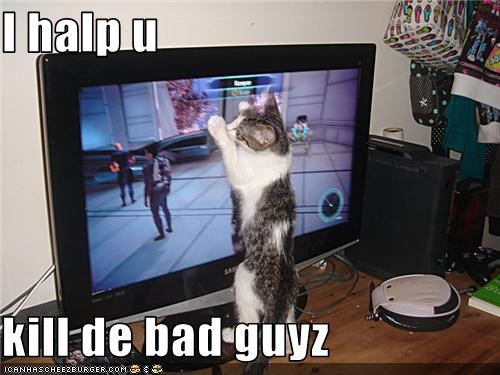 I halp u  kill de bad guyz