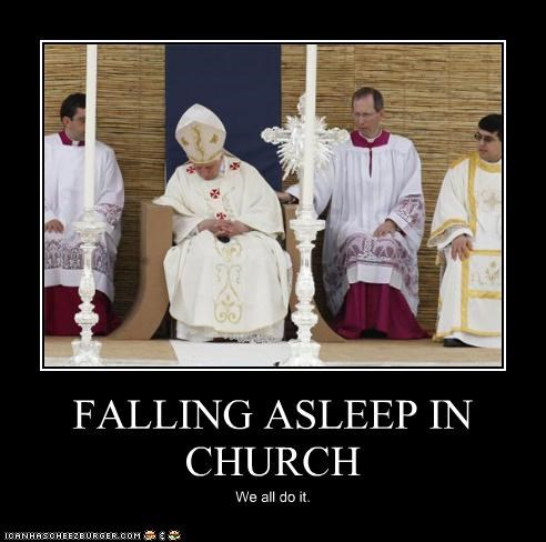 FALLING ASLEEP IN CHURCH