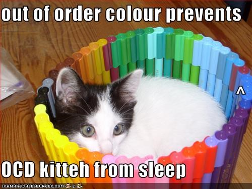 out of order colour prevents  ^ OCD kitteh from sleep