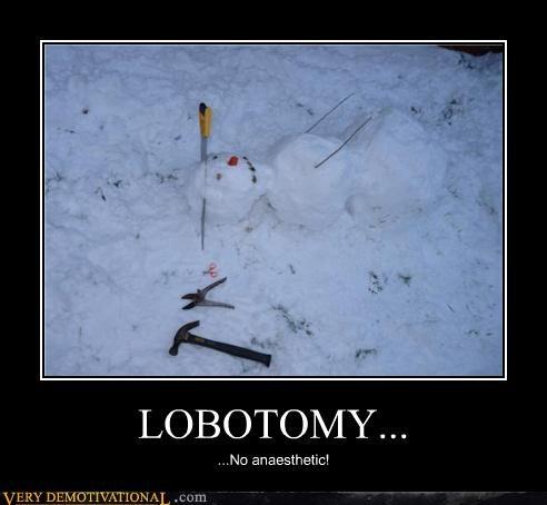 medicine,lobotomy,snowman