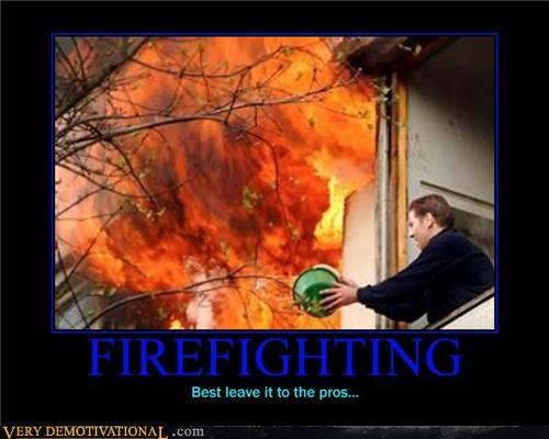 bad idea,firefighter,idiots,bucket