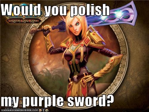 Would you polish  my purple sword?