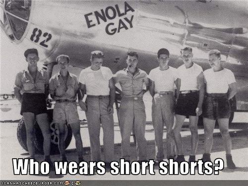Who wears short shorts?